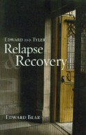 Edward and Tyler: Relapse & Recovery - In their final verbal duel, Edward Bear and Tyler go at it again. This time they discuss the infamous three R's: Recovery, Romance and Relapse. Join us for what promises to be an enlightening and entertaining journey by Edward Bear