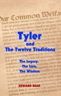 Tyler and The Twelve Traditions: The Legacy, The Lore, The Wisdom - Edward and Tyler discuss not only of the legacy, the lore and the wisdom of the Twelve Traditions but also life, love, relationships, loyalty, Viagra and vampires by Edward Bear