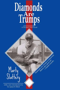 Diamonds Are Trumps - A laugh out loud enjoyable yet sentimental baseball journey that reveals the ups and downs about life on the road and the travails of minor league baseball. By Marty Slattery